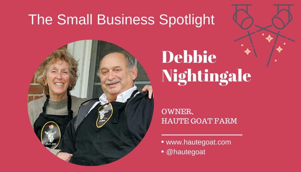 Small Business Spotlight – Debbie Nightingale, Haute Goat Farm
